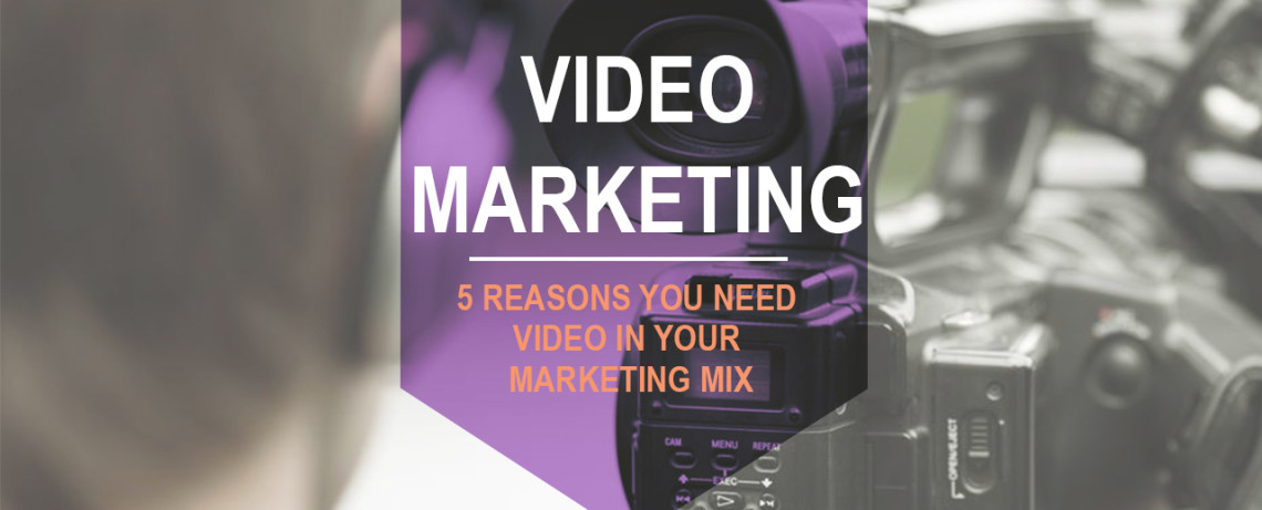 5 Reasons Use Video Marketing