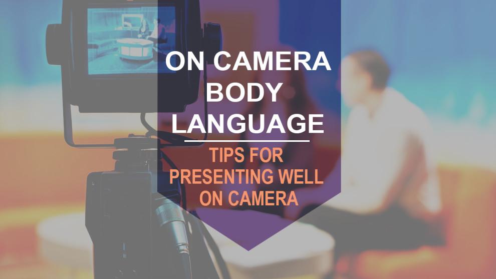 On Camera Body Language Tips